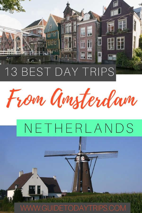 13 BEST DAY TRIPS FROM AMSTERDAM NETHERLANDS| AMSTERDAM DAY TOUR | AMSTERDAM DAY TRIP AMSTERDAM TRAVEL IDEAS| AMSTERDAM TRAVEL TIPS| NETHERLANDS TRAVEL DESTINATION| NETHERLANDS TRAVEL IDEAS NETHERLANDS TRAVEL GUIDE | NETHERLANDS TRIP | DAY TRIPS FROM NETHERLANDS | #netherlands #travel # Europe